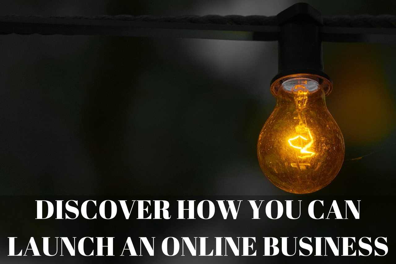 Discover How You Can Launch An Online Business