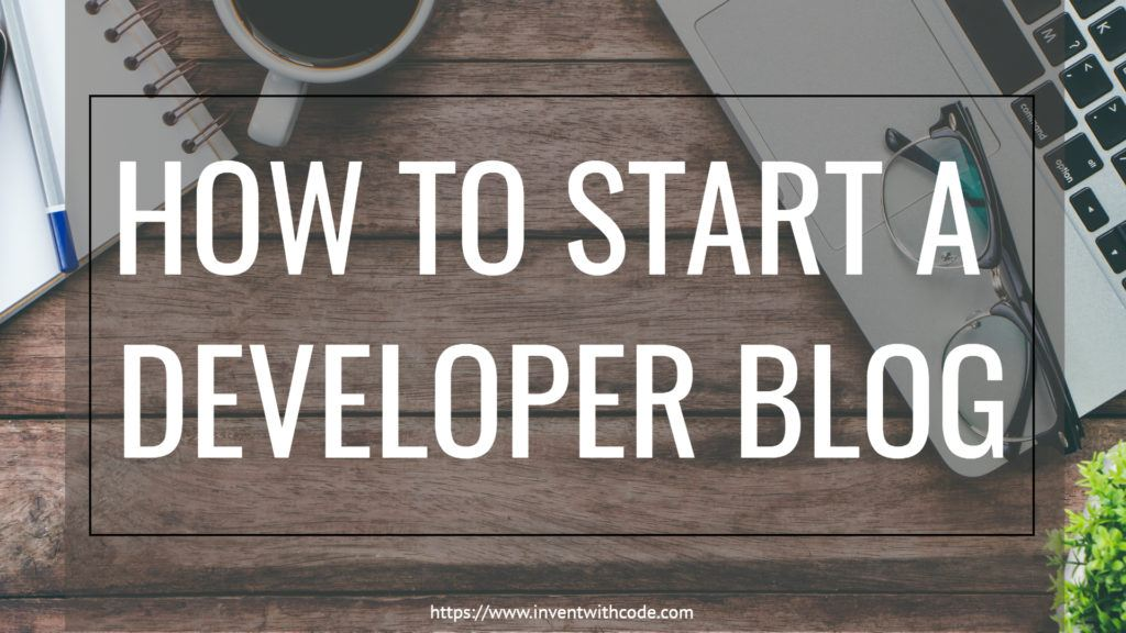 How To Start A Developer Blog
