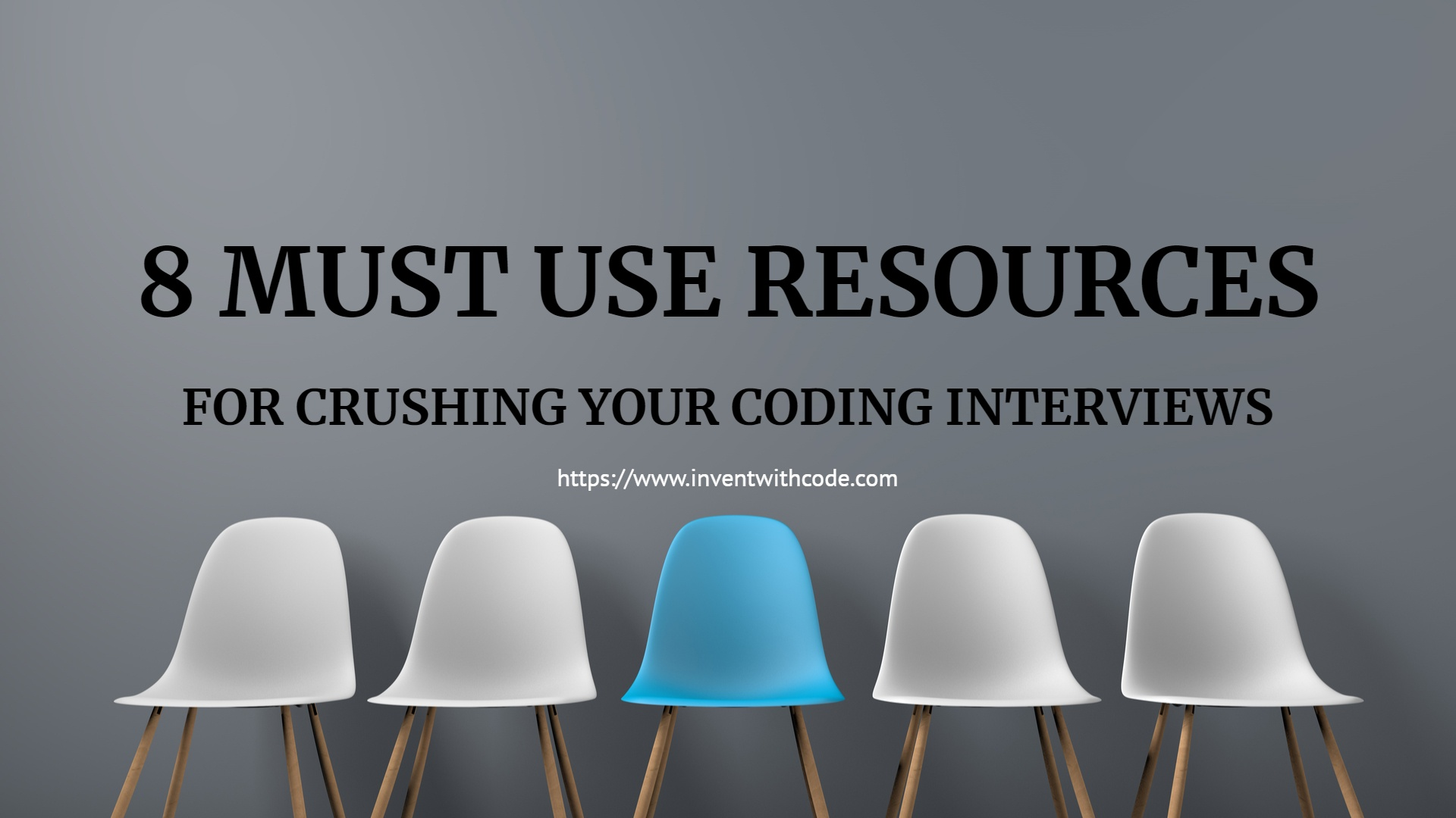 8 Must Use Resources For Crushing Your Coding Interviews