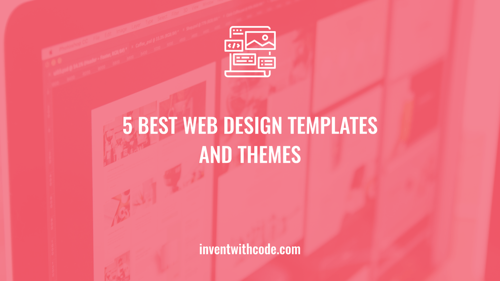 5 Best Web Design Templates and Themes