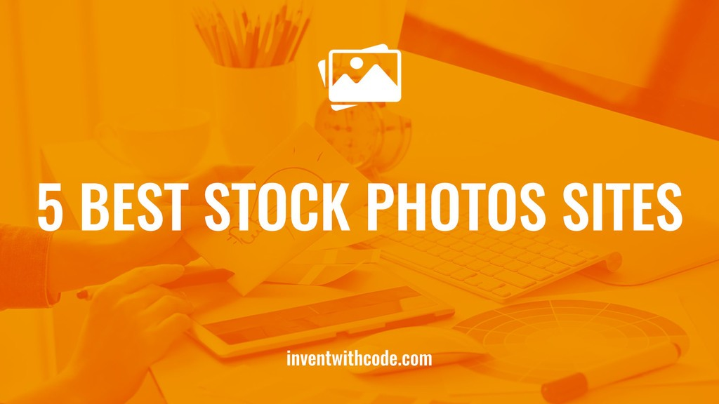 5 Best Stock Photos Sites - Featured -1920px x 1080px